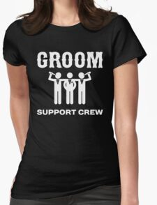 Groom Support Crew Womens Fitted T-Shirt
