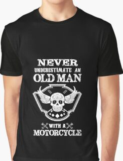 Never underestimate an old man with a motorcycle Graphic T-Shirt