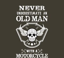 Never underestimate an old man with a motorcycle Unisex T-Shirt