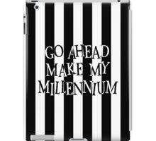 Go ahead, make my Millennium iPad Case/Skin