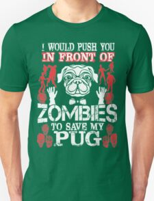 Zombies To Save My Pug T-Shirt