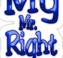 He's My Mr. Right (Arrow Right)  Sticker