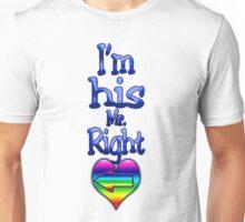 I'm His Mr. Right (Arrow Left) Unisex T-Shirt