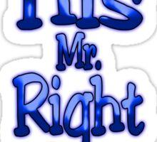 I'm His Mr. Right (Arrow Left) Sticker