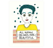 All Human Beings Are Beautiful Art Print