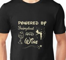 Powered by Fairydust and Wine Unisex T-Shirt