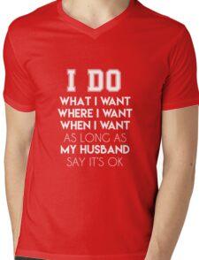 I do anything my husband Mens V-Neck T-Shirt