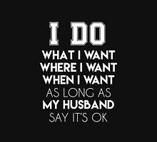 I do anything my husband Unisex T-Shirt