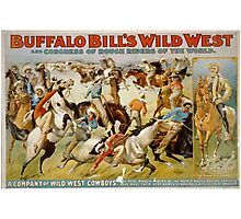 Buffalo Bill, Wild West, Wild Bill, Congress of Rough Riders of the World, Circus poster Photographic Print