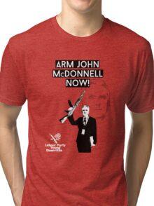 arm john mcdonnell now! Tri-blend T-Shirt