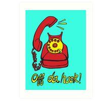 Off Da Hook! Art Print