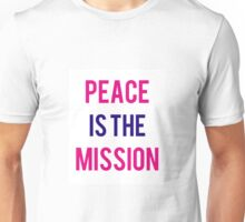 Peace is the Mission Unisex T-Shirt
