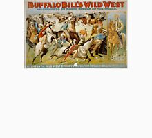 Buffalo Bill's, Wild West, Wild Bill, Congress of Rough Riders of the World, Circus poster Unisex T-Shirt