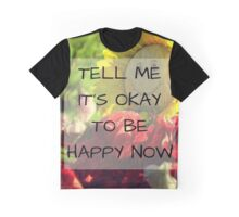 Tell Me It's Okay Graphic T-Shirt