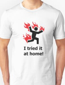 Don't try this at home! T-Shirt