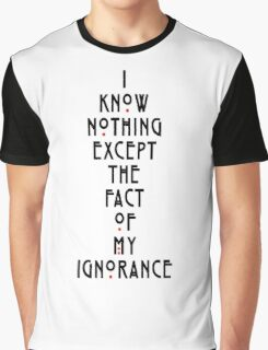 I know nothing except the fact of my ignorance Graphic T-Shirt