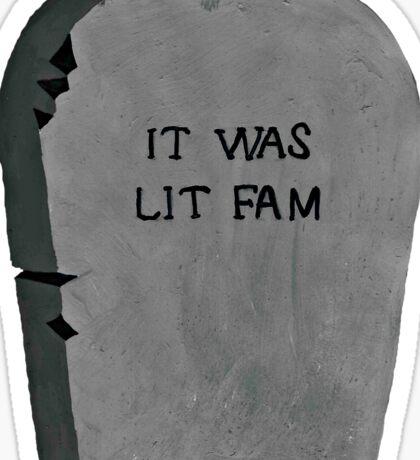 It was lit fam Sticker