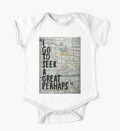 I Go to Seek a Great Perhaps ~ Quote  One Piece - Short Sleeve