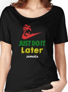 Just Do it Later Jamaica Women's Relaxed Fit T-Shirt