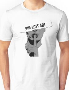 The Lost Art (Of Keeping A Secret) Unisex T-Shirt
