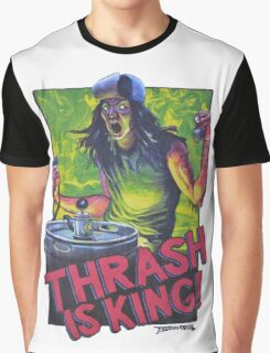 Thrash Is King! Graphic T-Shirt