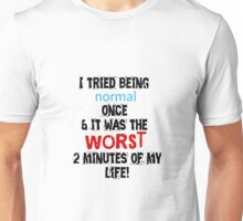 Trying to Be Normal Unisex T-Shirt