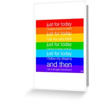 Just For Today... Greeting Card