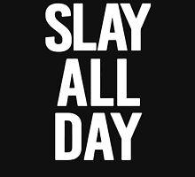 Slay All Day Unisex T-Shirt