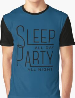 Sleep All Day and Party All Night Graphic T-Shirt