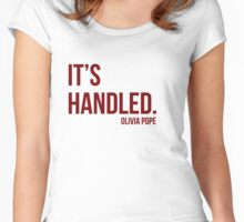 It's Handled - Olivia Pope Women's Fitted Scoop T-Shirt