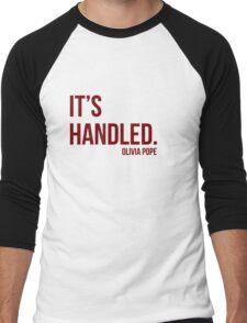 It's Handled - Olivia Pope Men's Baseball ¾ T-Shirt