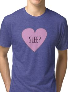 I LOVE SLEEP Tri-blend T-Shirt
