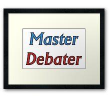 Master Debater Framed Print