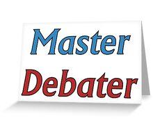 Master Debater Greeting Card