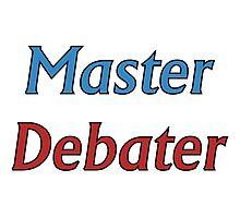 Master Debater Photographic Print