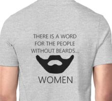 There is a word for people without beards.. women Unisex T-Shirt