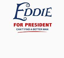 Eddie for President Unisex T-Shirt