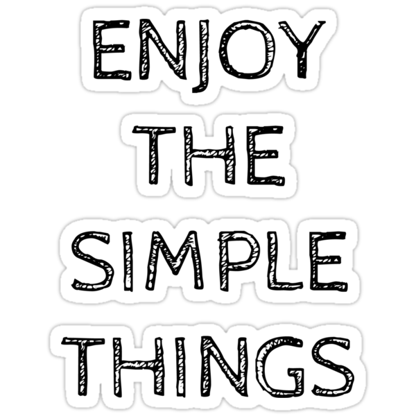 ENJOY THE SIMPLE THINGS by Rob Price
