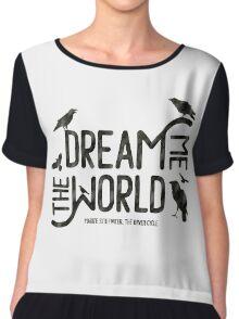 Dream me the world Chiffon Top