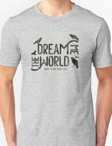 Dream me the world T-Shirt