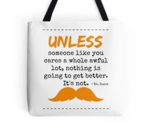 Unless some one like you - dr seuss Tote Bag