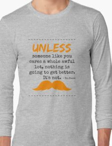Unless some one like you - dr seuss Long Sleeve T-Shirt