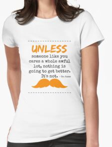 Unless some one like you - dr seuss Womens Fitted T-Shirt