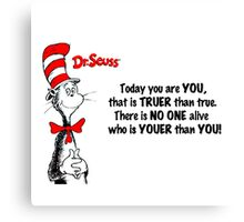 Dr Seuss Quotes Today You are You Canvas Print