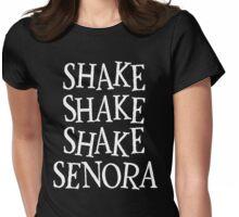 Shake, Shake, Shake Senora Womens Fitted T-Shirt