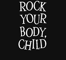 Rock your body, child Womens Fitted T-Shirt