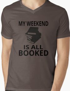 My Weekend Is All Booked Mens V-Neck T-Shirt