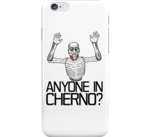 Anyone in Cherno? (3) iPhone Case/Skin