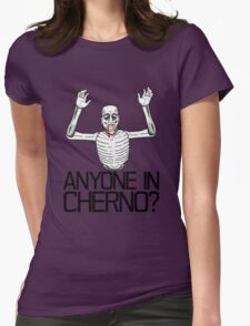 Anyone in Cherno? (3) Womens Fitted T-Shirt