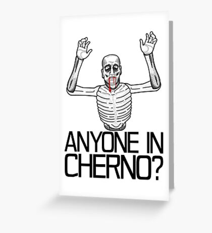 Anyone in Cherno? (3) Greeting Card